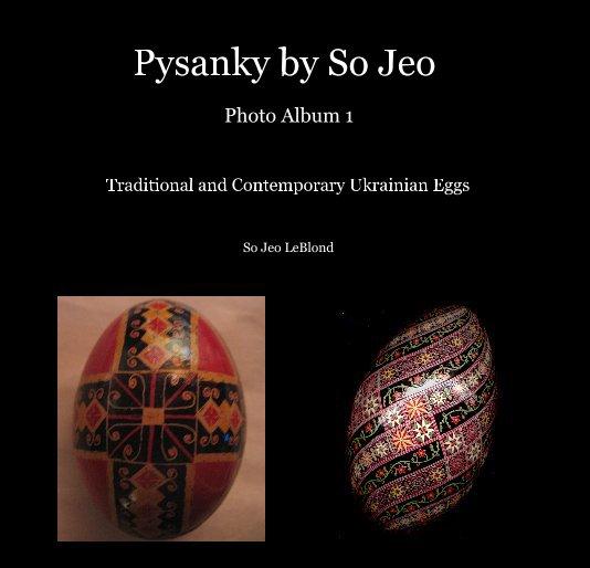 View Pysanky by So Jeo Photo Album 1 by So Jeo LeBlond