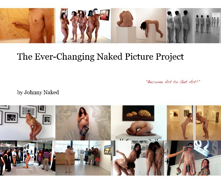 The Ever-Changing Naked Picture Project