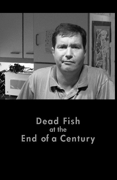 View Dead Fish at the End of a Century by plainsaw