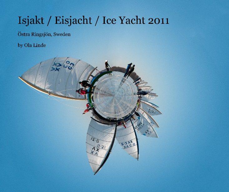 View Isjakt / Eisjacht / Ice Yacht 2011 by Ola Linde