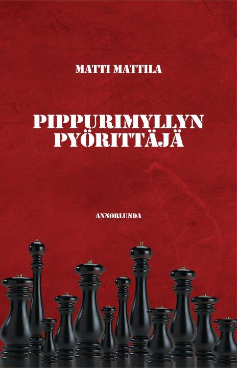 View Pippurimyllyn pyörittäjä by Matti Mattila