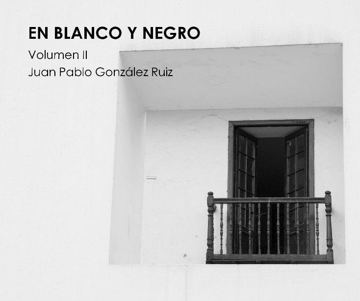 View EN BLANCO Y NEGRO II by Juan Pablo González Ruiz