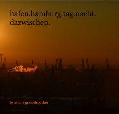 hafen.hamburg.tag.nacht.dazwischen. - Kunst & Fotografie Fotobuch