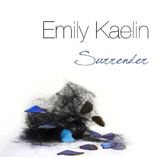 """Ver Emily Kaelin """"Surrender"""" por Emily Kaelin"""