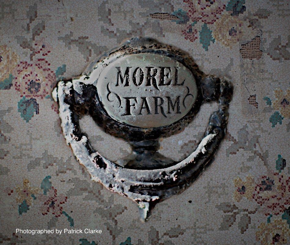 View Morel Farm by Patrick Clarke
