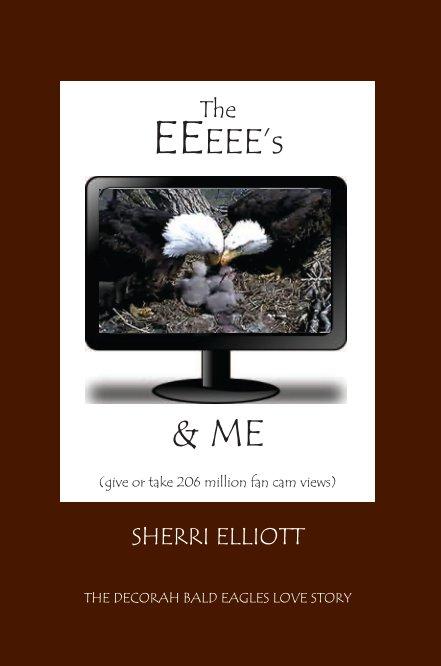 View The EEeee's & Me by Sherri Elliott