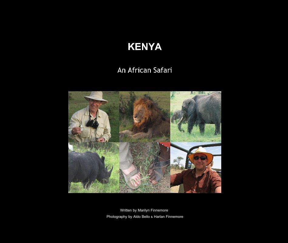 View KENYA by Written by Marilyn Finnemore Photography by Aldo Bello & Harlan Finnemore