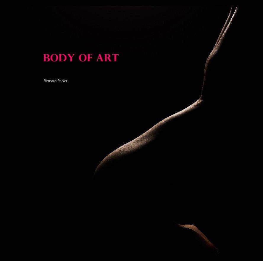 View Body Of Art by Bernard Panier