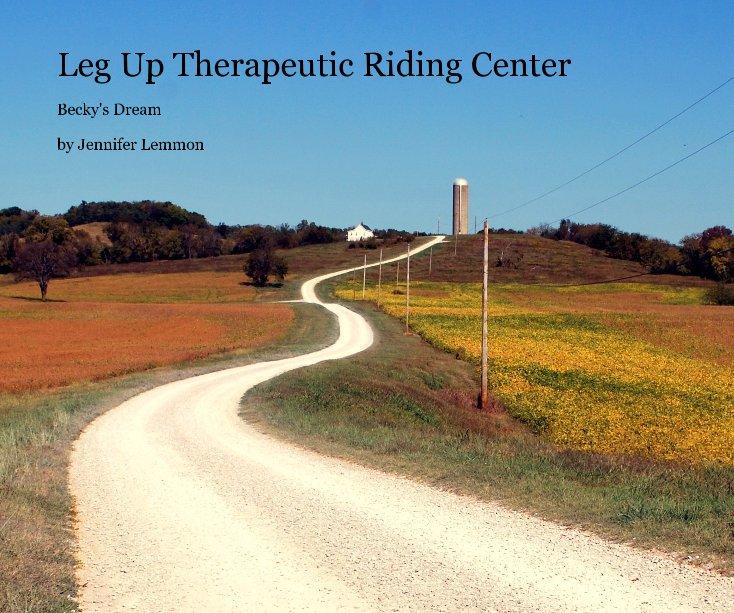 View Leg Up Therapeutic Riding Center by Jennifer Lemmon