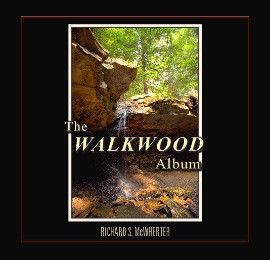 View The Walkwood Album by Richard S. McWherter