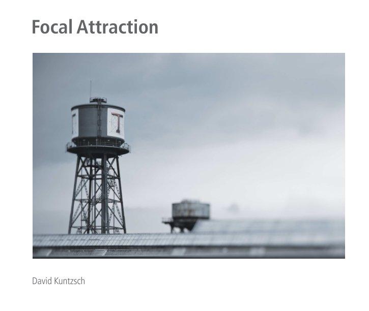 View Focal Attraction by David Kuntzsch