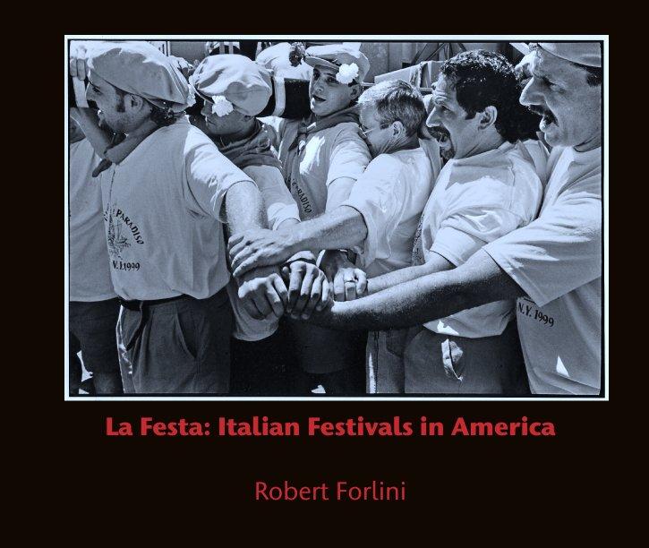 View La Festa: Italian Festivals in America by Robert Forlini
