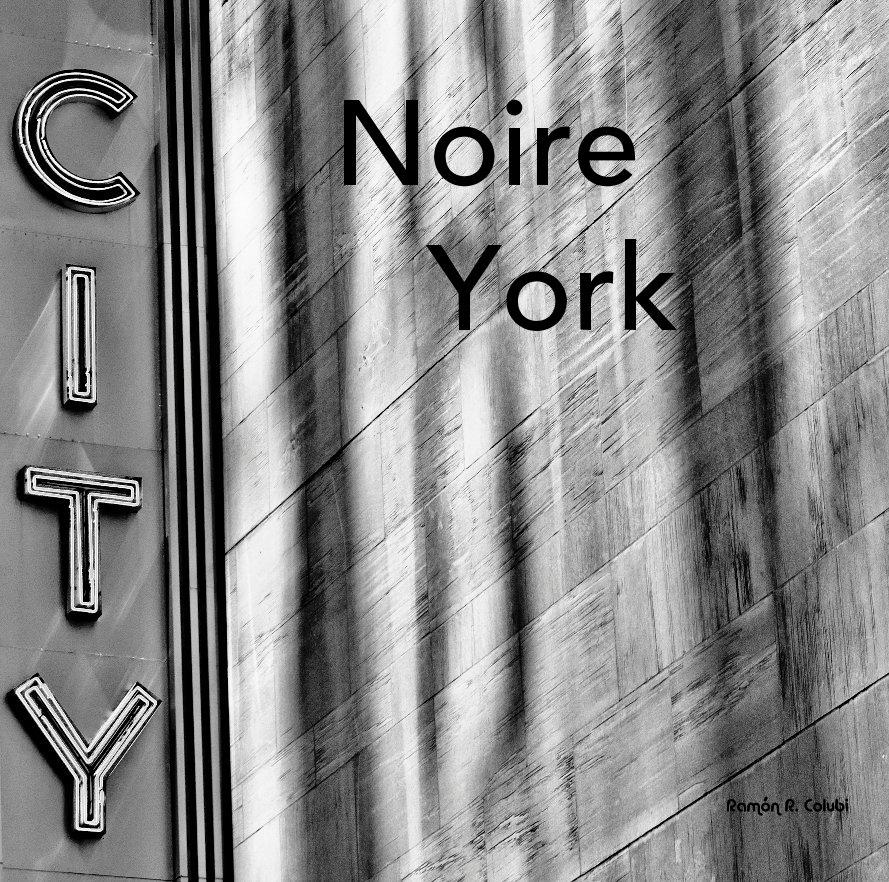 Ver Noire York (Edición 30x30) por Ramón R. Colubi