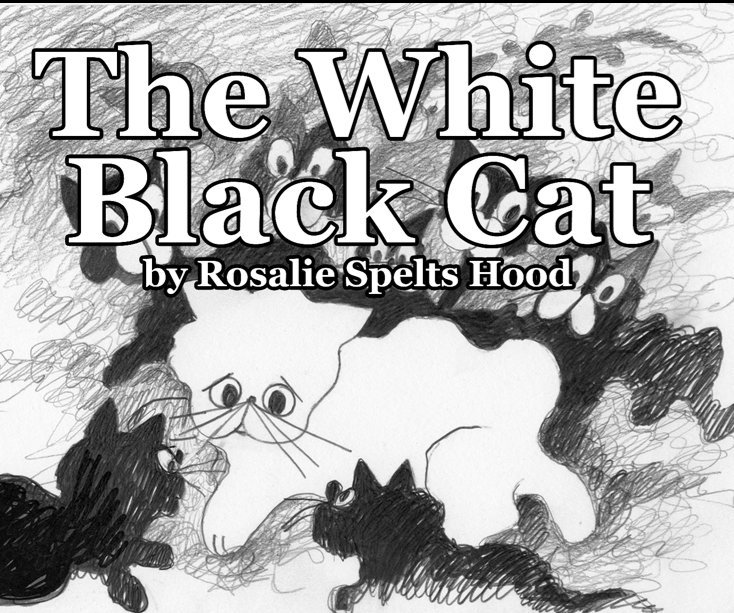 View The White Black Cat by Rosalie S. Hood
