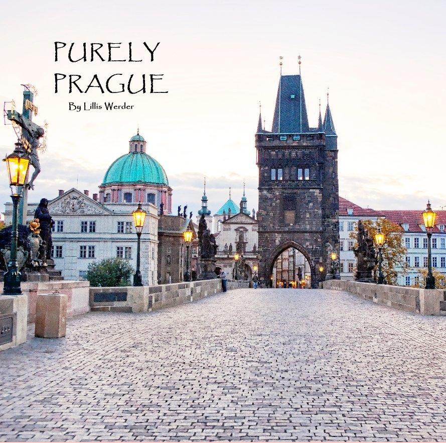 View PURELY PRAGUE By Lillis Werder by Lillis Werder