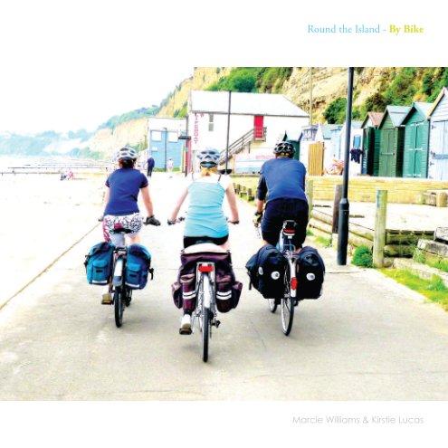 View Round the Island by Bike by Marcie Williams & Kirstie Lucas