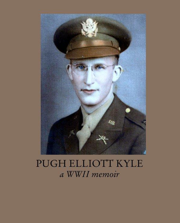 View PUGH ELLIOTT KYLE a WWII memoir by bernadettese