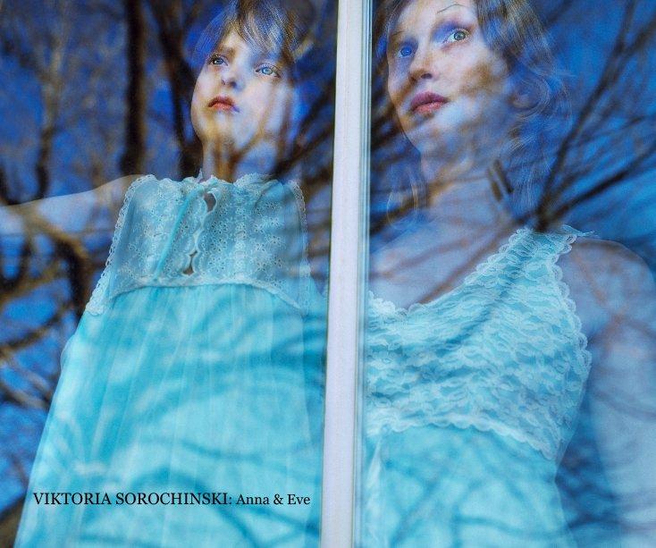 View VIKTORIA SOROCHINSKI: Anna & Eve by CEdelman