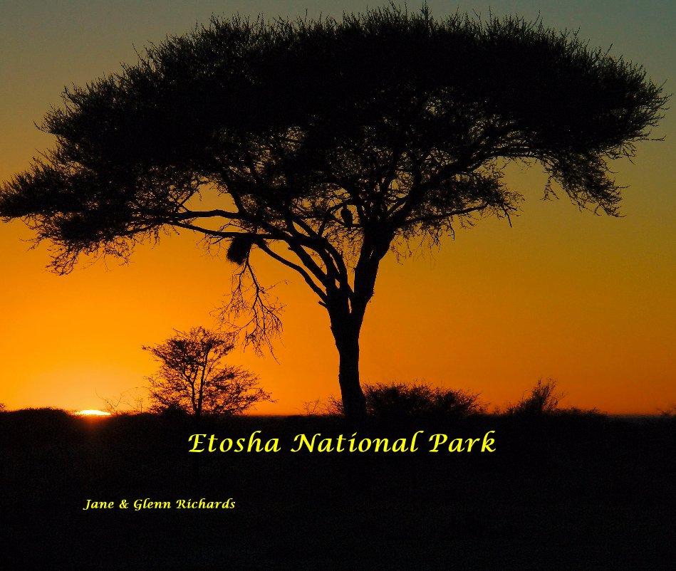 View Etosha National Park by Jane & Glenn Richards