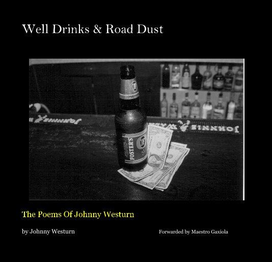 Ver Well Drinks & Road Dust por Johnny Westurn Forwarded by Maestro Gaxiola