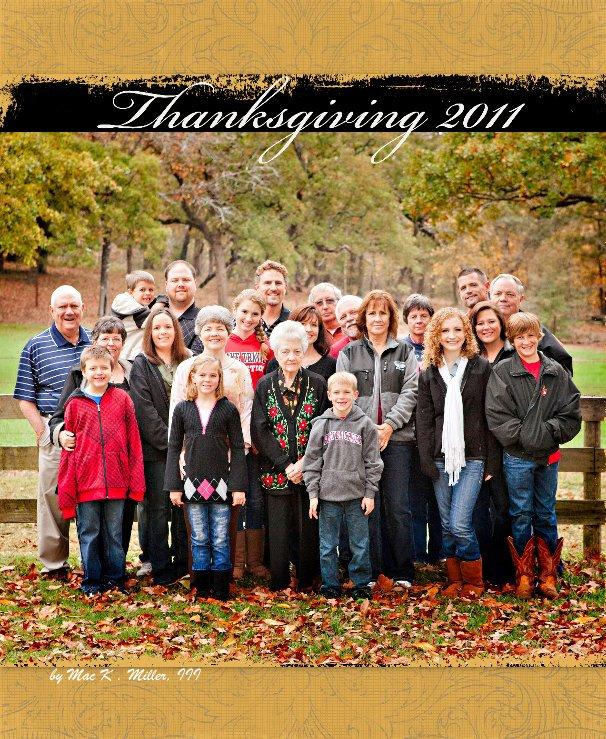 View Thanksgiving 2011 by Mac K . Miller, III