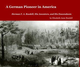 A German Pioneer in America - Biographies & Memoirs photo book