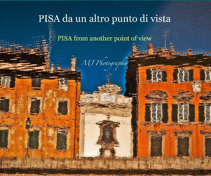 Visualizza PISA da un altro punto di vista di MJ Photographer