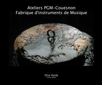 Ateliers PGM-Couesnon, Fabrique d'Instruments de Musique - Photographie artistique livre photo