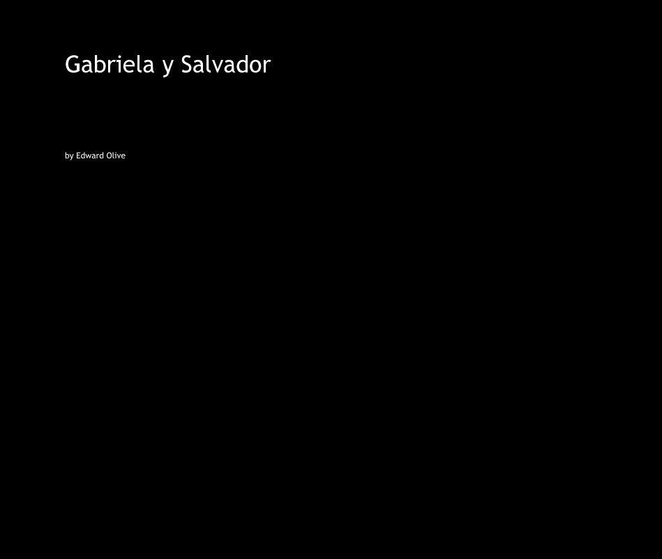 View Gabriela y Salvador by Edward Olive