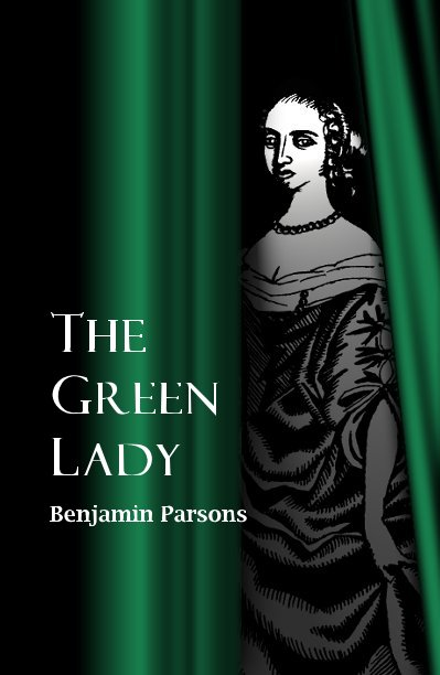 View The Green Lady by Benjamin Parsons