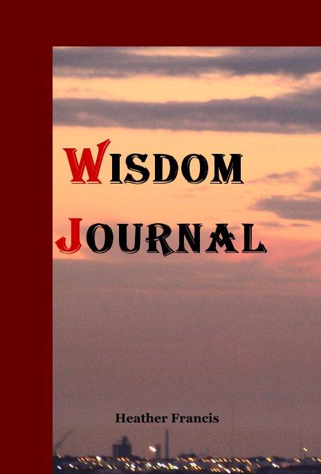 View Wisdom Journal by Heather Francis