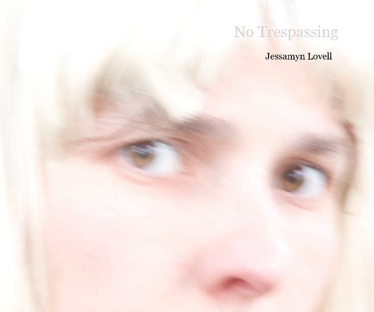 View No Trespassing by Jessamyn Lovell