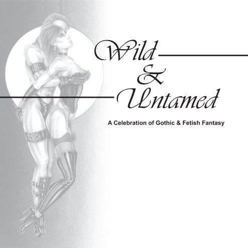 View Wild & Untamed by Nicholas Coleman