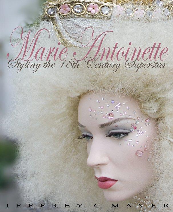 View Marie Antoinette by Jeffrey C. Mayer