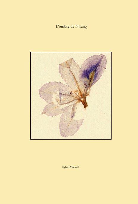 View L'ombre de Nhung by Sylvie Morand