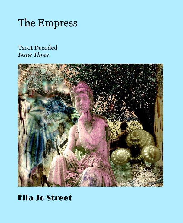 View The Empress by Ella Jo Street