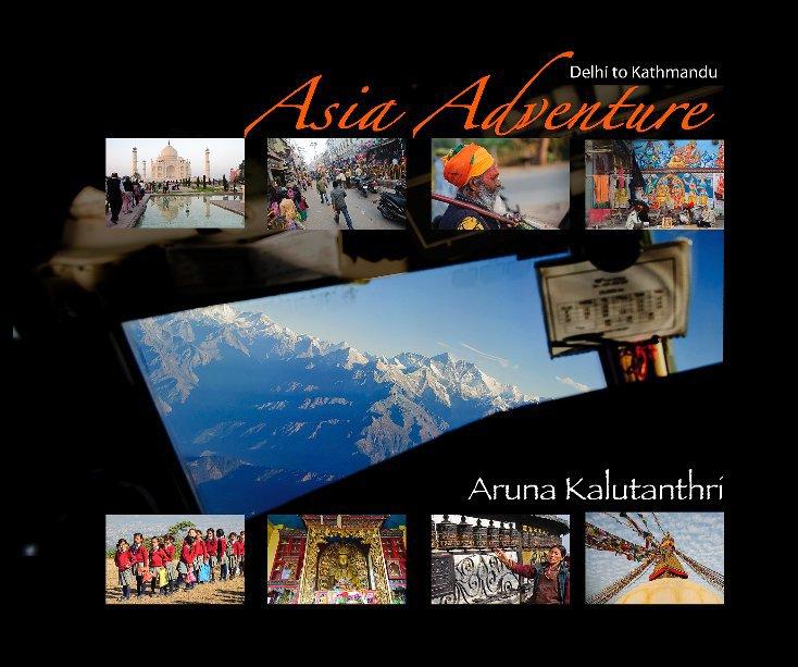 View Asia Adventure by Aruna Kalutanthri