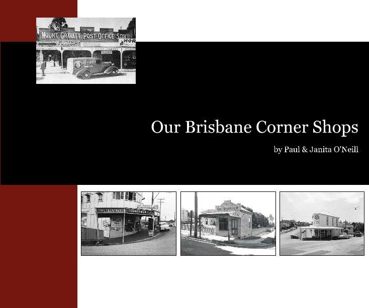 View Our Brisbane Corner Shops by Paul & Janita O'Neill