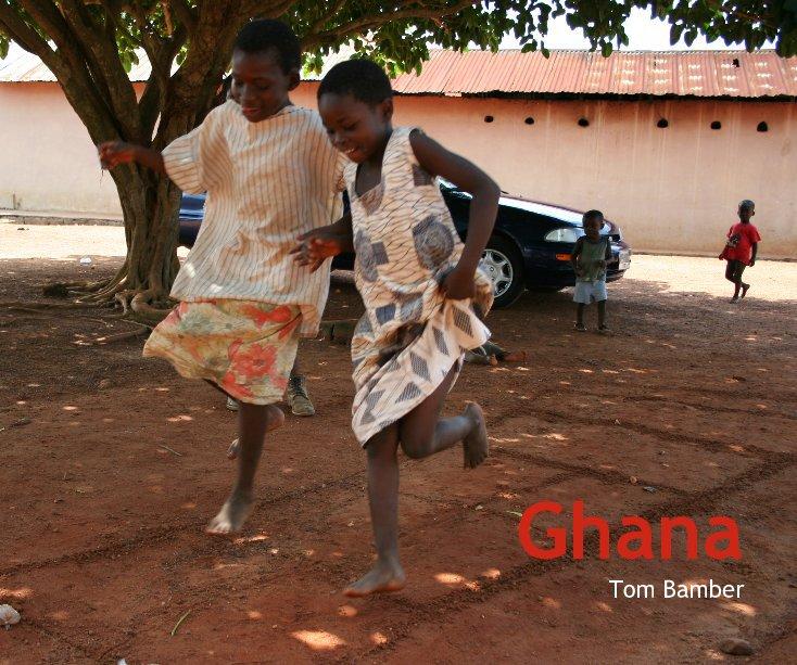 View Ghana by Tom Bamber