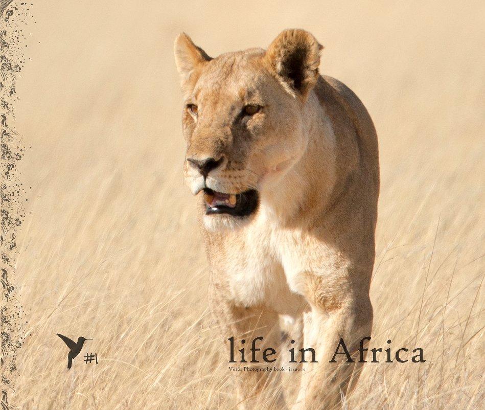 View Life in Africa by Lóránt Vörös