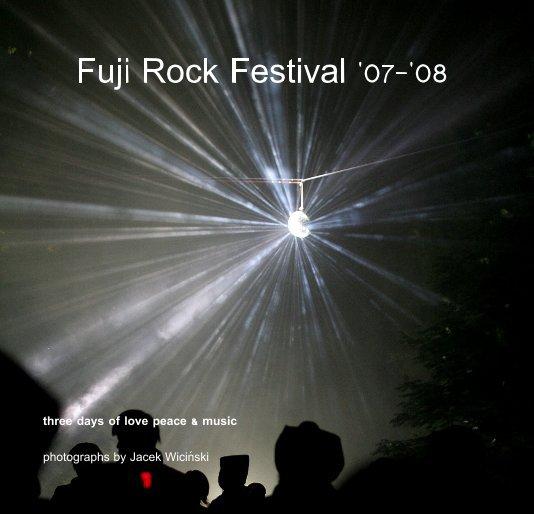 View Fuji Rock Festival '07-'08 by Jacek Wiciński