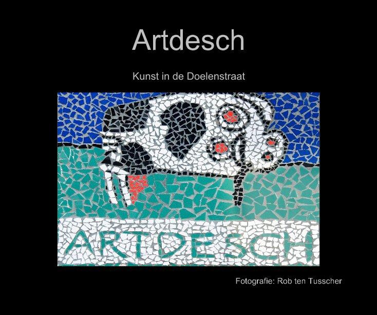 Bekijk Artdesch op Fotografie: Rob ten Tusscher