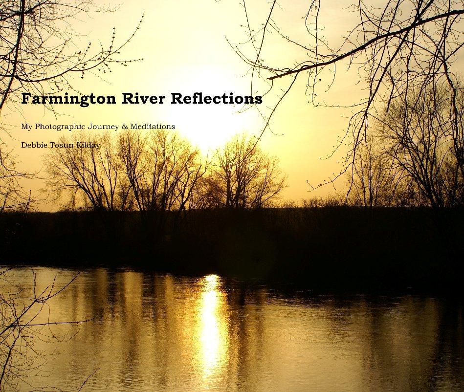 View Farmington River Reflections (1) 2 by Debbie Tosun Kilday
