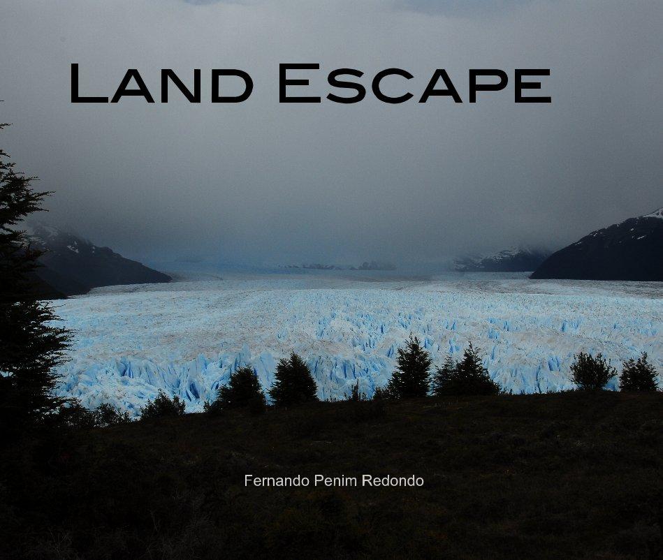 Ver Land Escape por Fernando Penim Redondo