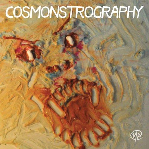 View Cosmonstrography by Matt Andrews