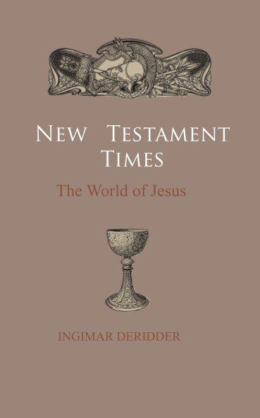 View New Testament Times by Ingimar DeRidder