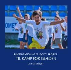 PRÆSENTATION AF ET 'GODT' PROJEKT  TIL KAMP FOR GLÆDEN - Sports & Adventure photo book