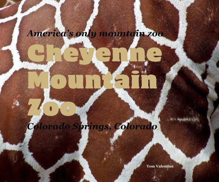 Ver Cheyenne Mountain Zoo por Tom Valentine