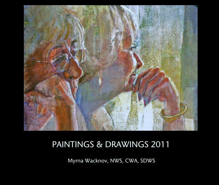 View PAINTINGS & DRAWINGS 2011 by Myrna Wacknov, AWS, NWS, CWA, SDWS, RMNW