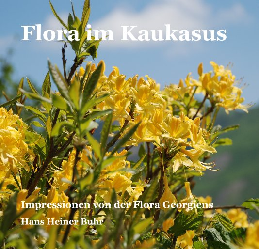 View Flora im Kaukasus by Hans Heiner Buhr